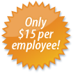 Only $15 per employee!
